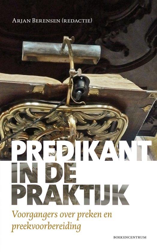 Boek over preken van predikanten: Predikant in de praktijk.
